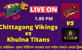 Chittagong Vikings vs Khulna Titans BPL Live Match on GTV